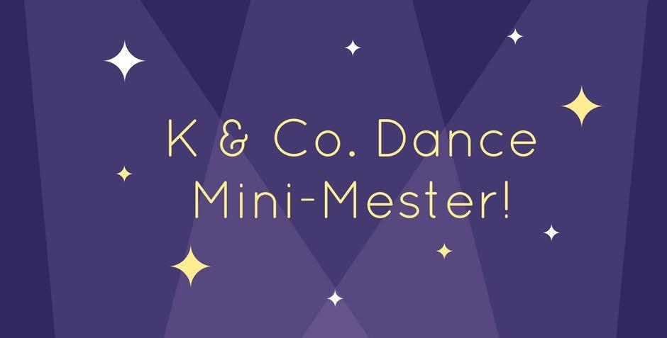 """K & Co. Dance """"Mini-Mester"""""""